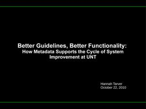Better Guidelines, Better Functionality: How Metadata Supports the Cycle of System Improvement at the University of North Texas