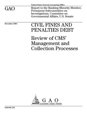 Primary view of object titled 'Civil Fines and Penalties Debt: Review of CMS' Management and Collection Processes'.