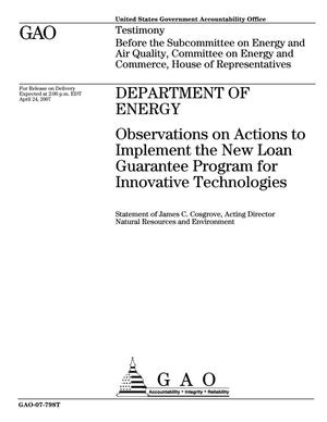 Primary view of object titled 'Department of Energy: Observations on Actions to Implement the New Loan Guarantee Program for Innovative Technologies'.