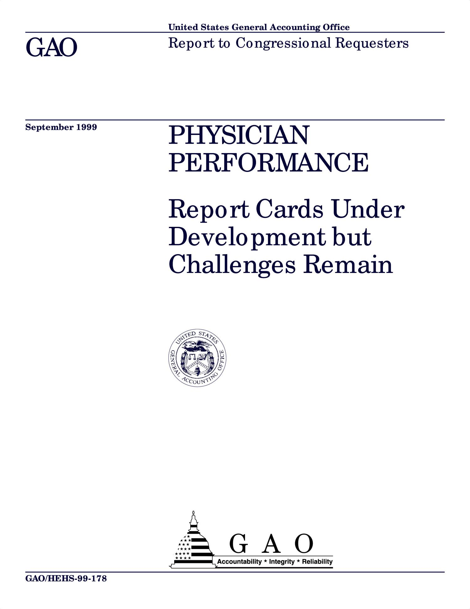 Physician Performance: Report Cards Under Development but Challenges Remain                                                                                                      [Sequence #]: 1 of 38
