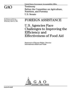 Primary view of object titled 'Foreign Assistance: U.S. Agencies Face Challenges to Improving the Efficiency and Effectiveness of Food Aid'.