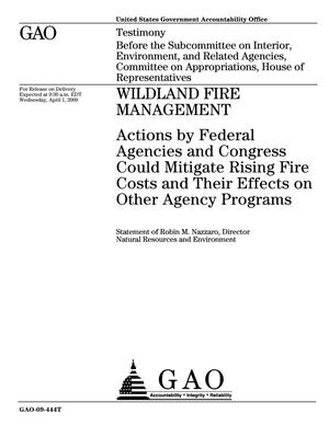 Primary view of object titled 'Wildland Fire Management: Actions by Federal Agencies and Congress Could Mitigate Rising Fire Costs and Their Effects on Other Agency Programs'.