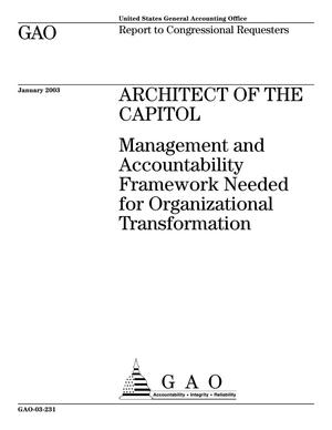 Primary view of object titled 'Architect of the Capitol: Management and Accountability Framework Needed for Organizational Transformation'.
