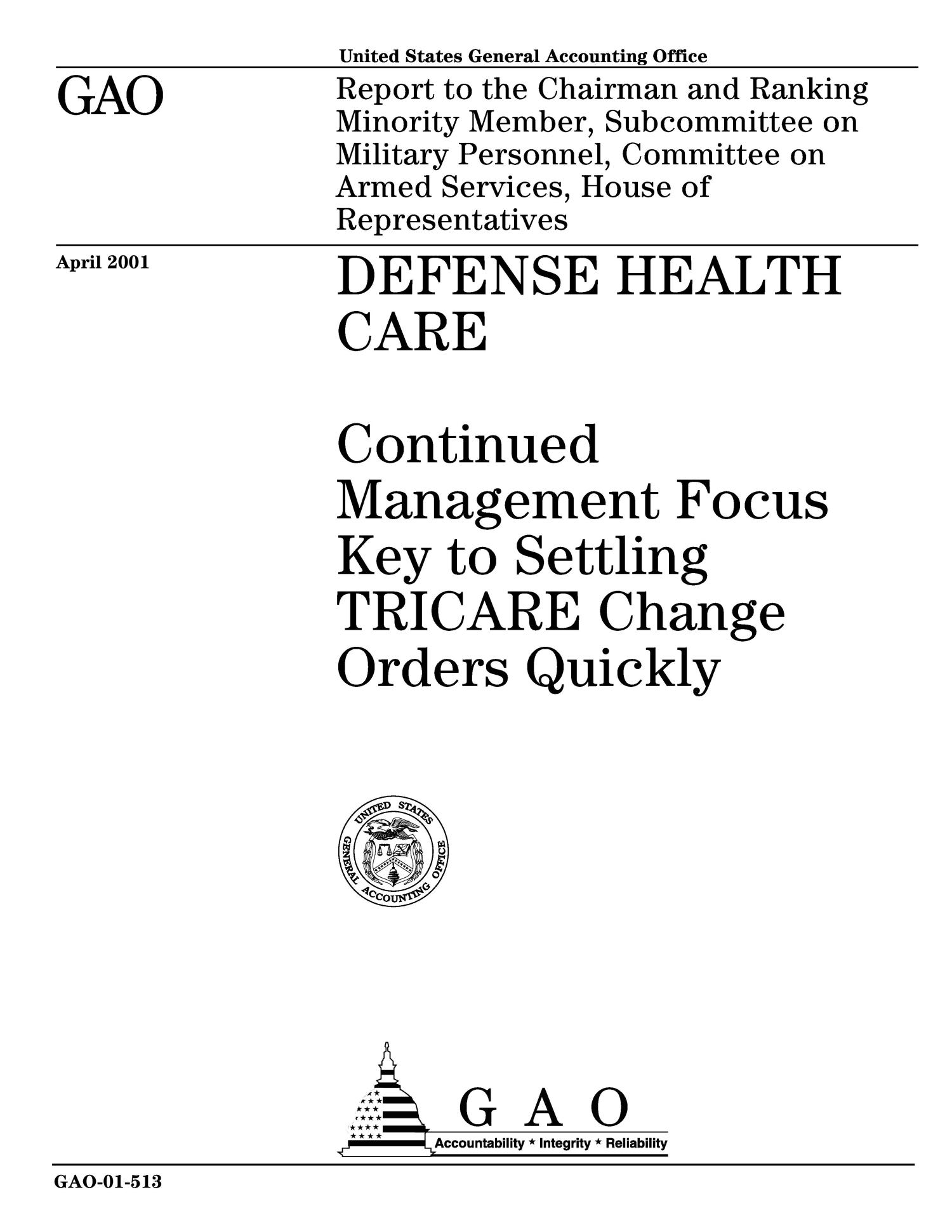 Defense Health Care: Continued Management Focus Key to Settling TRICARE Change Orders Quickly                                                                                                      [Sequence #]: 1 of 32