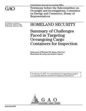 Primary view of object titled 'Homeland Security: Summary of Challenges Faced in Targeting Oceangoing Cargo Containers for Inspection'.
