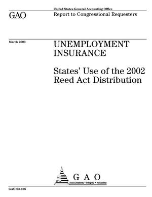Primary view of object titled 'Unemployment Insurance: States' Use of the 2002 Reed Act Distribution'.