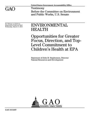 Primary view of object titled 'Environmental Health: Opportunities for Greater Focus, Direction, and Top-Level Commitment to Children's Health at EPA'.