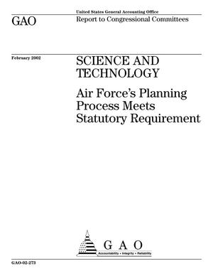 Primary view of object titled 'Science And Technology: Air Force's Planning Process Meets Statutory Requirement'.
