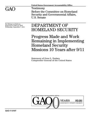 Primary view of object titled 'Department of Homeland Security: Progress Made and Work Remaining in Implementing Homeland Security Missions 10 Years after 9/11'.