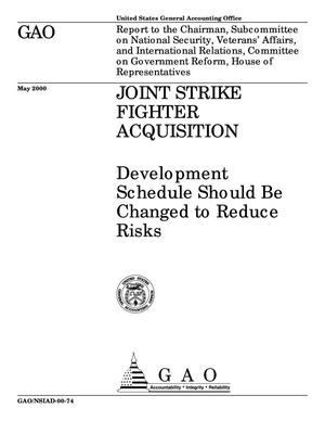 Primary view of object titled 'Joint Strike Fighter Acquisition: Development Schedule Should Be Changed to Reduce Risks'.