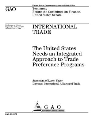 Primary view of object titled 'International Trade: The United States Needs an Integrated Approach to Trade Preference Programs'.