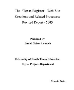 Primary view of object titled 'The 'Texas Register' Web-Site Creations and Related Processes: Revised Report - 2003'.