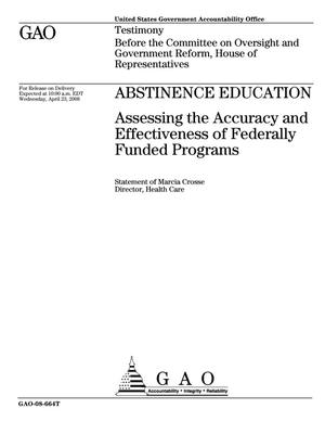 Primary view of object titled 'Abstinence Education: Assessing the Accuracy and Effectiveness of Federally Funded Programs'.