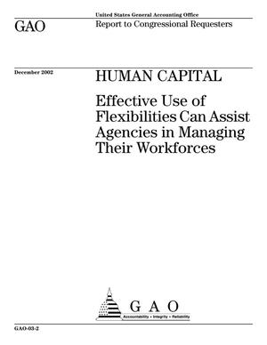 Primary view of object titled 'Human Capital: Effective Use of Flexibilities Can Assist Agencies in Managing Their Workforces'.