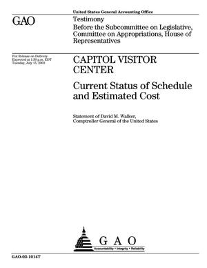 Primary view of object titled 'Capitol Visitor Center: Current Status of Schedule and Estimated Cost'.