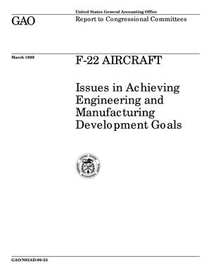 Primary view of object titled 'F-22 Aircraft: Issues in Achieving Engineering and Manufacturing Development Goals'.