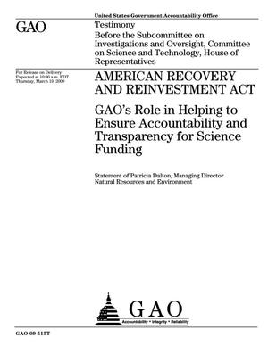 Primary view of object titled 'American Recovery and Reinvestment Act: GAO's Role in Helping to Ensure Accountability and Transparency for Science Funding'.