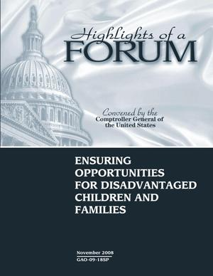 Primary view of object titled 'Highlights of a Forum: Ensuring Opportunities for Disadvantaged Children and Families'.
