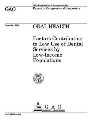 Primary view of object titled 'Oral Health: Factors Contributing to Low Use of Dental Services by Low-Income Populations'.