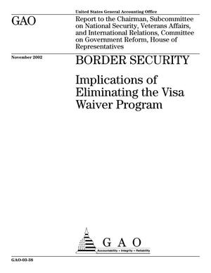 Primary view of object titled 'Border Security: Implications of Eliminating the Visa Waiver Program'.