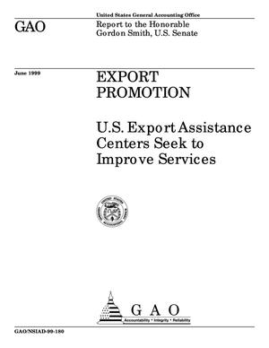 Primary view of object titled 'Export Promotion: U.S. Export Assistance Centers Seek To Improve Services'.