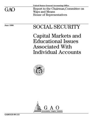 Primary view of object titled 'Social Security: Capital Markets and Educational Issues Associated With Individual Accounts'.