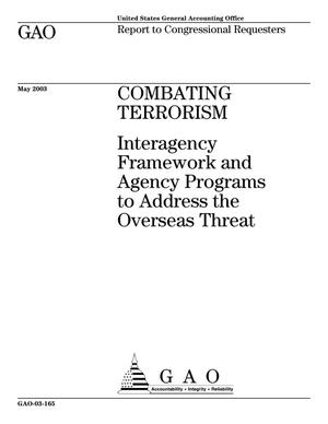 Primary view of object titled 'Combating Terrorism: Interagency Framework and Agency Programs to Address the Overseas Threat'.