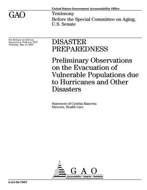 Primary view of object titled 'Disaster Preparedness: Preliminary Observations on the Evacuation of Vulnerable Populations due to Hurricanes and Other Diasasters'.