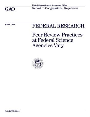Primary view of object titled 'Federal Research: Peer Review Practices at Federal Science Agencies Vary'.