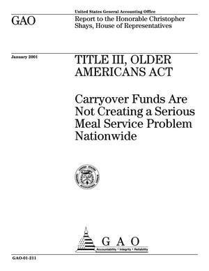 Primary view of object titled 'Title III, Older Americans Act: Carryover Funds Are Not Creating a Serious Meal Service Problem Nationwide'.