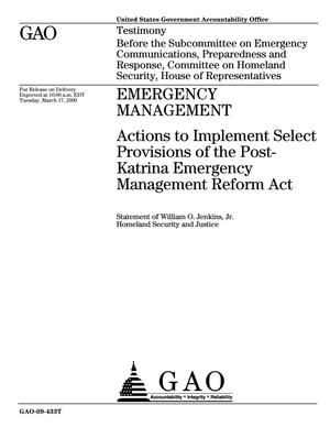Primary view of object titled 'Emergency Management: Actions to Implement Select Provisions of the Post-Katrina Emergency Management Reform Act'.