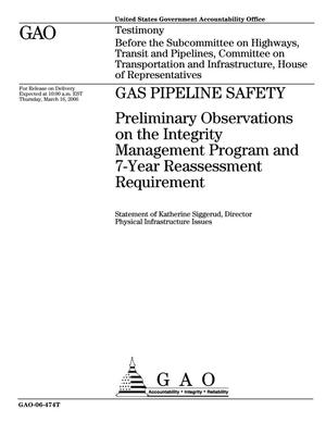 Primary view of object titled 'Gas Pipeline Safety: Preliminary Observations on the Integrity Management Program and 7-Year Reassessment Requirement'.