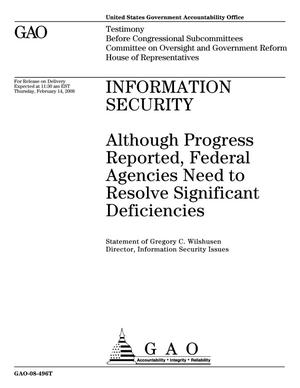 Primary view of object titled 'Information Security: Although Progress Reported, Federal Agencies Need to Resolve Significant Deficiencies'.