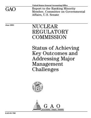 Primary view of object titled 'Nuclear Regulatory Commission: Status of Achieving Key Outcomes and Addressing Major Management Challenges'.