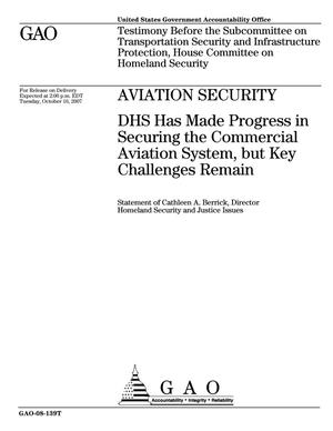 Primary view of object titled 'Aviation Security: DHS Has Made Progress in Securing the Commercial Aviation System, but Key Challenges Remain'.