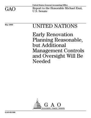 Primary view of object titled 'United Nations: Early Renovation Planning Reasonable, but Additional Management Controls and Oversight Will Be Needed'.