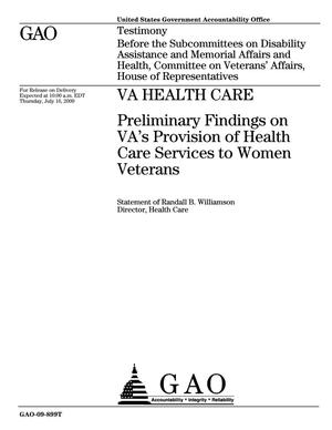 Primary view of object titled 'VA Health Care: Preliminary Findings on VA's Provision of Health Care Services to Women Veterans'.