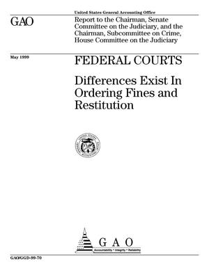 Primary view of object titled 'Federal Courts: Differences Exist In Ordering Fines and Restitution'.