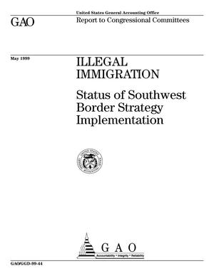 Primary view of object titled 'Illegal Immigration: Status of Southwest Border Strategy Implementation'.