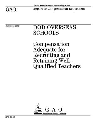 Primary view of object titled 'DOD Overseas Schools: Compensation Adequate for Recruiting and Retaining Well-Qualified Teachers'.