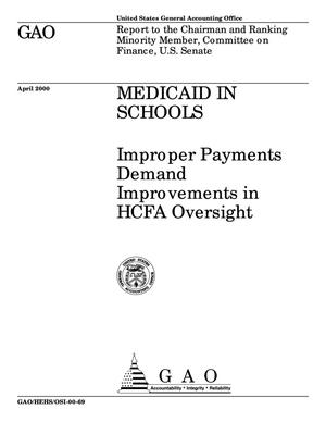 Primary view of object titled 'Medicaid in Schools: Improper Payments Demand Improvements in HCFA Oversight'.