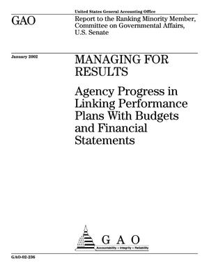 Primary view of object titled 'Managing for Results: Agency Progress in Linking Performance Plans With Budgets and Financial Statements'.