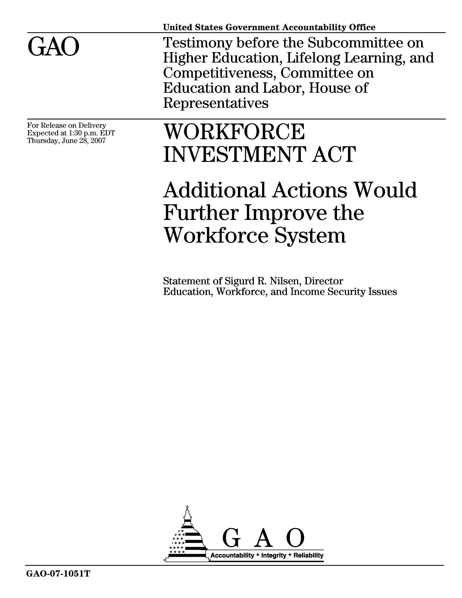 Workforce Investment Act: Additional Actions Would Further Improve the Workforce System                                                                                                      [Sequence #]: 1 of 28