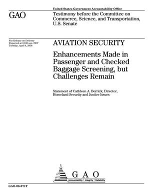Primary view of object titled 'Aviation Security: Enhancements Made in Passenger and Checked Baggage Screening, but Challenges Remain'.