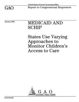 Primary view of object titled 'Medicaid and SCHIP: States Use Varying Approaches to Monitor Children's Access to Care'.