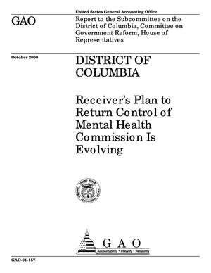 Primary view of object titled 'District of Columbia: Receiver's Plan to Return Control of Mental Health Commission Is Evolving'.