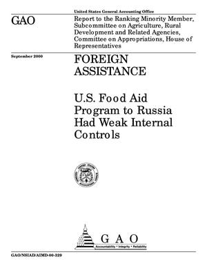 Primary view of object titled 'Foreign Assistance: U.S. Food Aid Program to Russia Had Weak Internal Controls'.