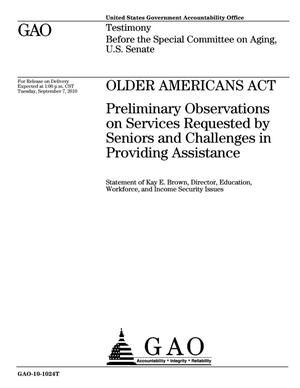 Primary view of object titled 'Older Americans Act: Preliminary Observations on Services Requested by Seniors and Challenges in Providing Assistance'.