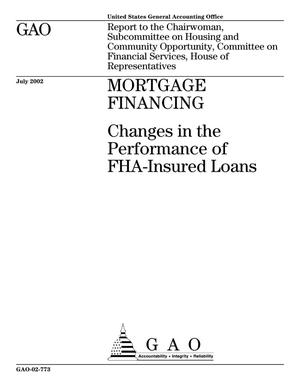 Primary view of object titled 'Mortgage Financing: Changes in the Performance of FHA-Insured Loans'.