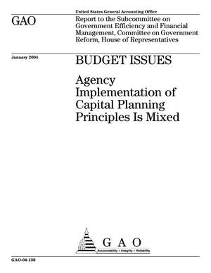 Primary view of object titled 'Budget Issues: Agency Implementation of Capital Planning Principles Is Mixed'.